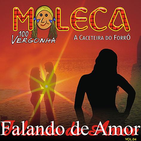 Moleca 100 Vergonha, Falando de Amor - Volume 4